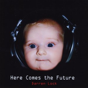 Image for 'Here Comes the Future'