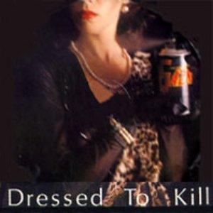 Bild für 'Dressed to kill'