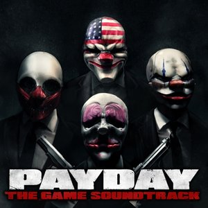 Image for 'PAYDAY: The Game Soundtrack'