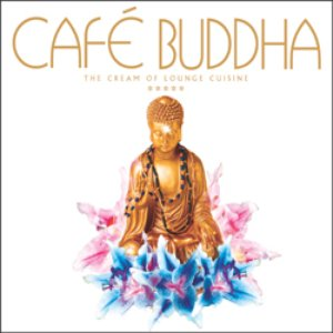 Image for 'Café Buddha: The Cream of Lounge Cuisine (disc 2)'