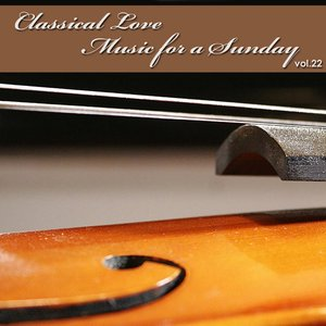 Image for 'Classical Love - Music for a Sunday Vol 22'