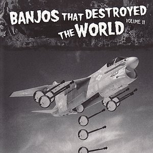 Image for 'Banjos That Destroyed the World Vol. 2'