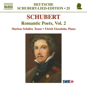 Image for 'Schubert: Lied Edition 25 - Romantic Poets, Vol. 2'