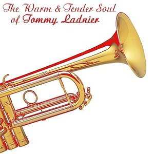 Image for 'The Warm And Tender Soul Of Tommy Ladnier'