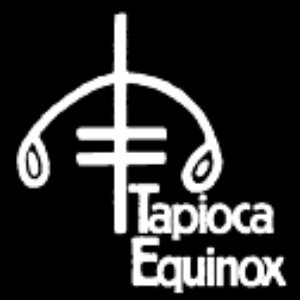 Image for 'Tapioca Equinox'