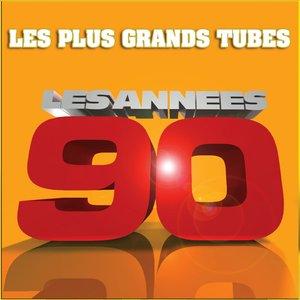 Image for 'Les plus grands tubes - Années 90 (Le meilleur des années 90)'
