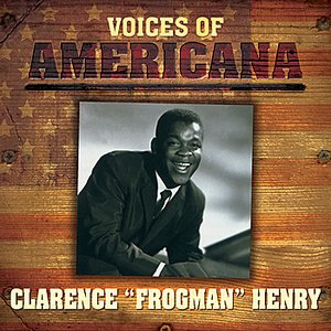 "Image for 'Voices Of Americana: Clarence ""Frogman"" Henry'"