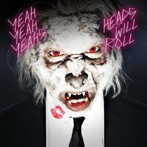 Bild für 'Heads Will Roll (Remixes) - EP'