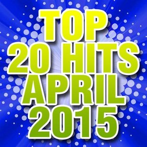 Image for 'Top 20 Hits April 2015'