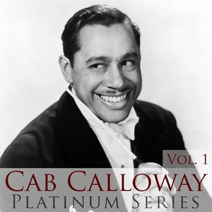 Image for 'Cab Calloway - Platinum Series, Vol. 1'