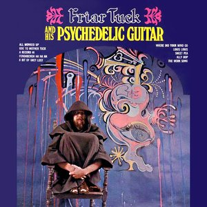 Image for 'Friar Tuck And His Psychedelic Guitar'