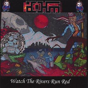 Immagine per 'Watch The Rivers Run Red'