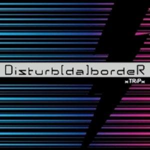 Image for 'Disturb[da]bordeR'