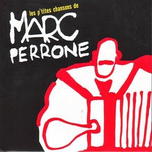 Image for 'Les p'tites chansons de Marc Perrone'