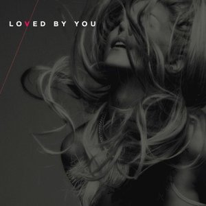 Image for 'Loved By You'