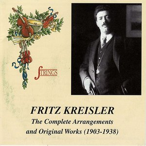 Image for 'Kreisler: Kreisler Plays Kreisler - Complete Arrangements & Original Works'
