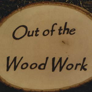 Image for 'Out of the Wood Work'
