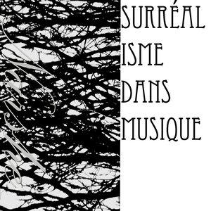 Image for 'Surréalisme dans Musique'