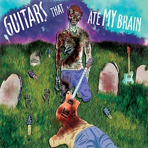 Image for 'Guitars That Ate My Brain'