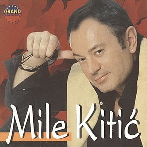 Image for 'Mile Kitic'