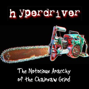 Image for 'The Notorious Anarchy of the Chainsaw Grind'