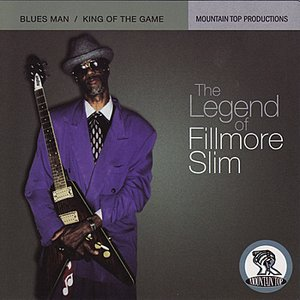 Image for 'The Legend Of Fillmore Slim: Blues Man / King Of The Game'