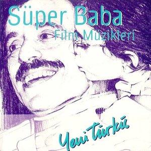 Image for 'Süper Baba Film Müzikleri'