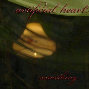 Bild für 'Artificial Heart (MD) — Something (EP) [2010]'