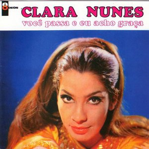 Image pour 'A Voz Adoravel De Clara Nunes & Você Passa Eu Acho Graça'