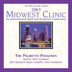 Image for '2003 Midwest Clinic: Palmetto Posaunen'