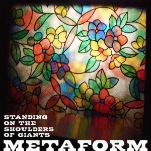 Image for 'Metaform - Standing on the Shoulders of Giants'