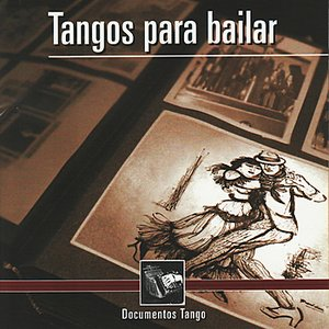 Image for 'Tangos Para Bailar - Documentos Tango'
