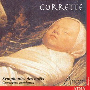 Image for 'Corrette: Noel Symphonies Nos. 2-6 / Comic Concertos Nos. 4, 7, 19, 24, 25'