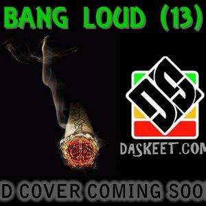 Image for 'Bang Loud (13)'