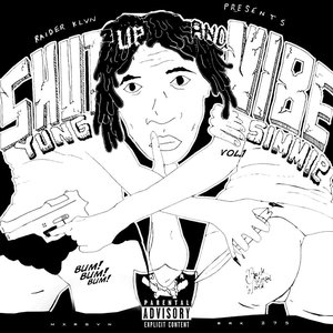 Image pour 'Shut Up and Vibe Vol. 1'