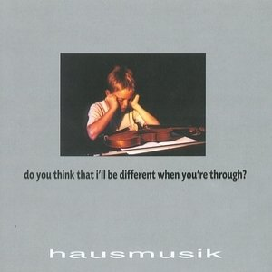 Image for 'VA - Do You Think That I'll Be Different When You're Through?'