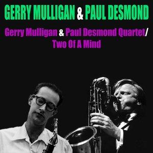 Image for 'Gerry Mulligan & Paul Desmond Quartet (Two of a Mind)'