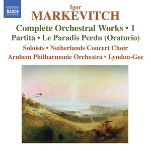 Image for 'Markevitch, I.: Orchestral Works (Complete), Vol. 1 - Partita / Le Paradis Perdu'