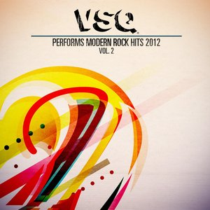 Image for 'VSQ Performs Modern Rock Hits 2012 Volume 2'