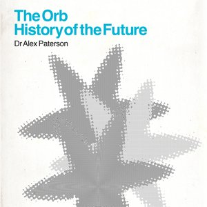 Image for 'The Orb - History Of The Future (Deluxe Edition)'