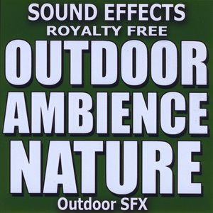 Image for 'Outdoor Ambience, Nature Sound Effects'