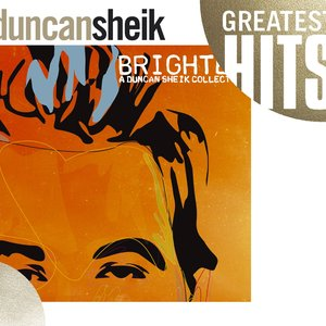 Image for 'Greatest Hits - Brighter: A Duncan Sheik Collection'