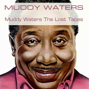 Image for 'Muddy Waters: The Lost Tapes'