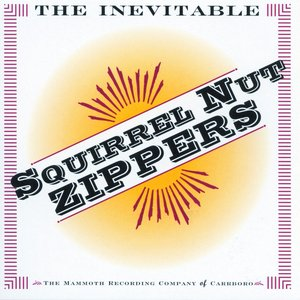 Image for 'The Inevitable Squirrel Nut Zippers'
