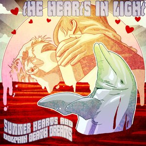 Image for 'Summer Hearts and Dolphin Death Dreams'