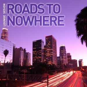 Image for 'Roads to Nowhere, Vol .1 (Essential Lounge Collection)'