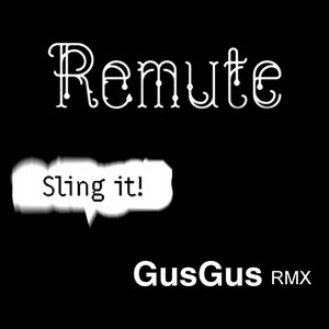 Image for 'Sling it! - Gus Gus Remix'