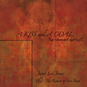 Image for 'A Kiss and A Coal. the vehement opera pt 2'