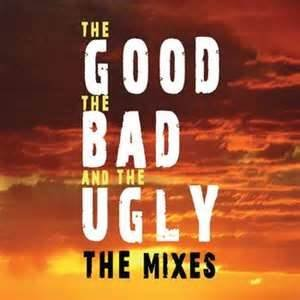 Imagen de 'The Good, The Bad And The Ugly - The Mixes'