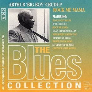 Image for 'Nothing But The Blues - Arthur Big Boy Crudup (disc 1)'